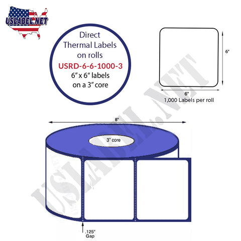 6'' x 6'' Square Premium Direct Thermal 1,000 Labels on a 3'' core 4,000 labels.