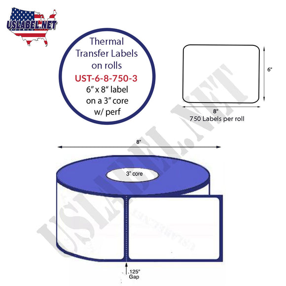 6'' x 8''   Thermal Transfer Labels on a 3 '' Core — 8 '' OD - uslabel.net  America's label store.