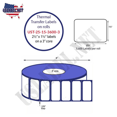 UST-25-15-3600-3-2 1/2''x1 1/2''- 3,600 Labels 8'' OD on 3'' core 28,800 labels.