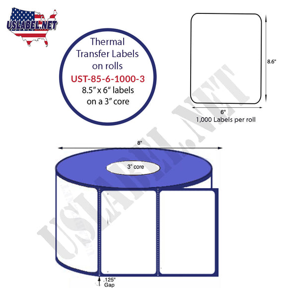 8.5'' x 6''   Thermal Transfer Labels on a 3 '' Core — 8 '' OD - uslabel.net  America's label store.