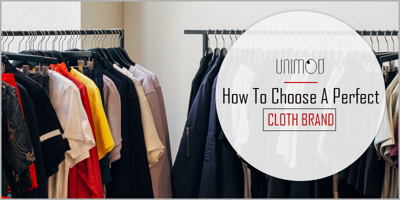 How To Choose A Perfect Cloth Brand