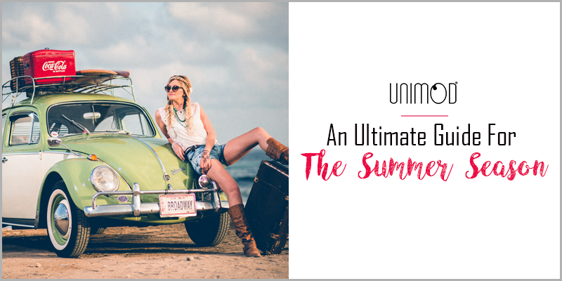 An Ultimate Guide For The Summer Season