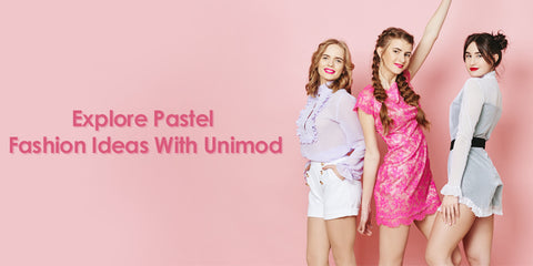 Explore Pastel Fashion Ideas With Unimod