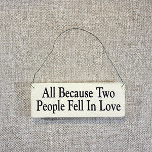 Signs-small-All-because-two-people-fell-in-love.jpg