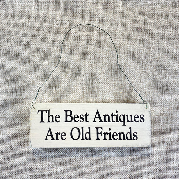 Signs-small-The-Best-Antiques-are-old-friends.jpg