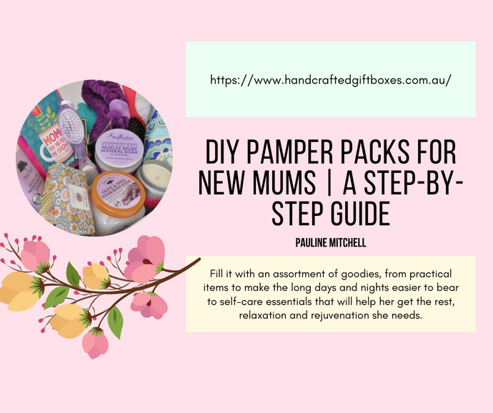 DIY Pamper Packs for New Mums | A Step-By-Step Guide