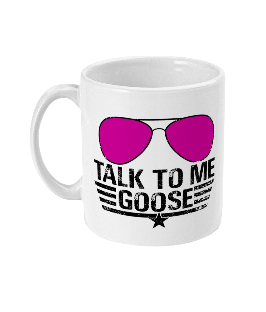 11oz Mug ''TALK TO ME GOOSE'' pink glasses