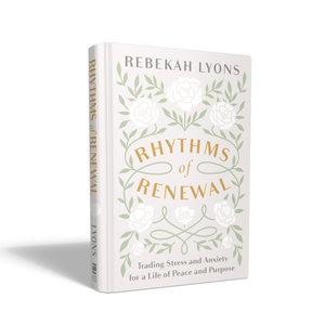 Autographed Copy of Rhythms of Renewal: Trading Stress and Anxiety for a Life of Peace and Purpose