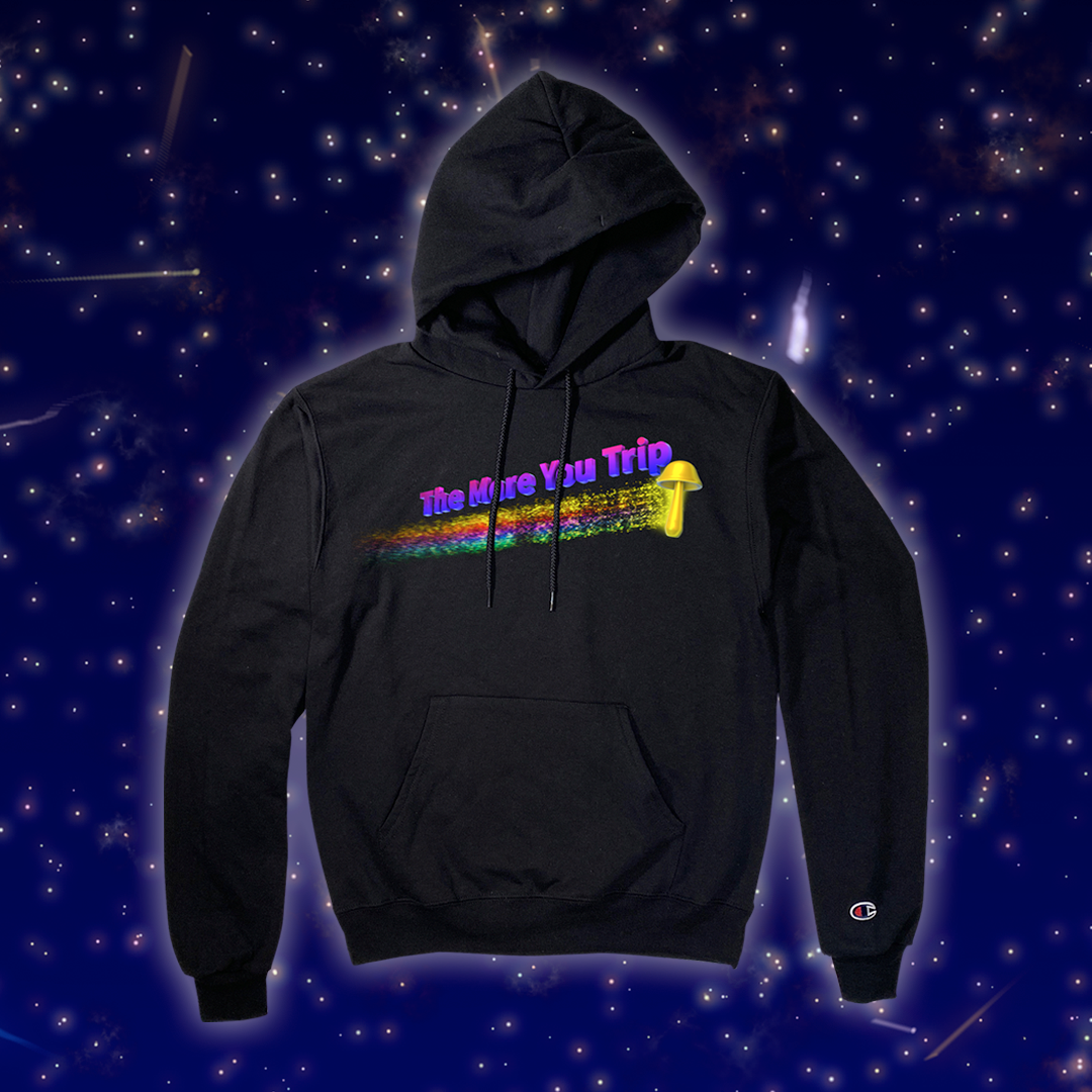 """The More You Trip"" Champion Hoodie"