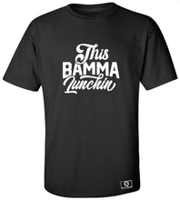 Load image into Gallery viewer, This Bamma Lunchin T-Shirt