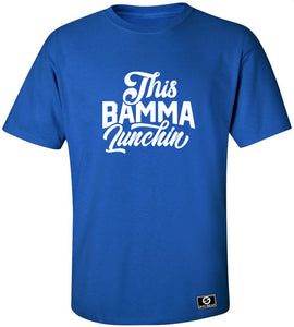 This Bamma Lunchin T-Shirt