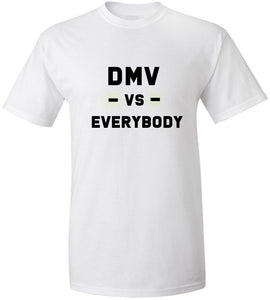 DMV Vs. Everybody T-Shirt