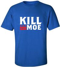 Load image into Gallery viewer, Kill Moe T-Shirt