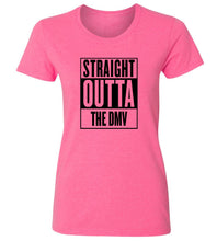 Load image into Gallery viewer, Women's Straight Outta The DMV T-Shirt