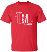 Load image into Gallery viewer, Stay Humble Hustle Hard T-Shirt