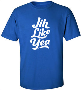 Jih Like Yea T-Shirt