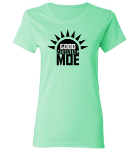 Women's Good Morning Moe T-Shirt