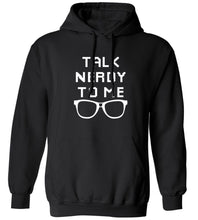 Load image into Gallery viewer, Talk Nerdy To Me Hoodie