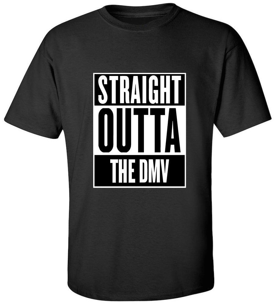 Straight Outta The DMV T-Shirt