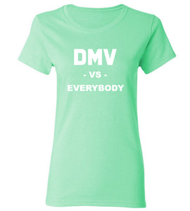 Women's DMV Vs. Everybody T-Shirt