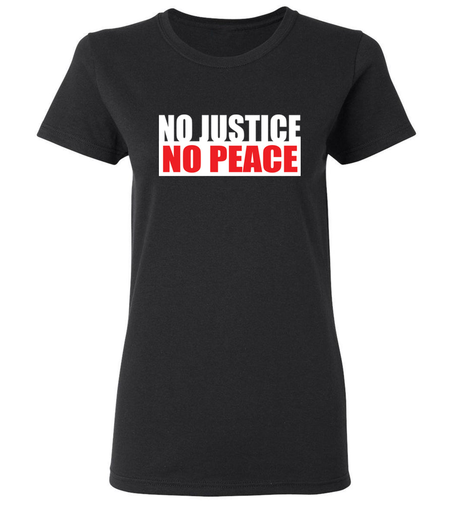 Women's No Justice No Peace T-Shirt