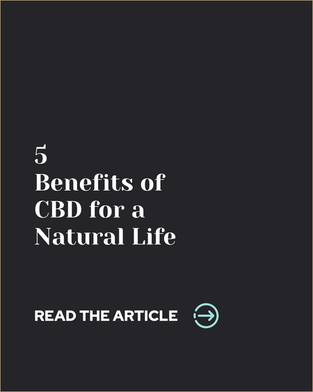 5 Benefits of CBD for a Natural Life