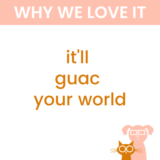 it'll guac your world