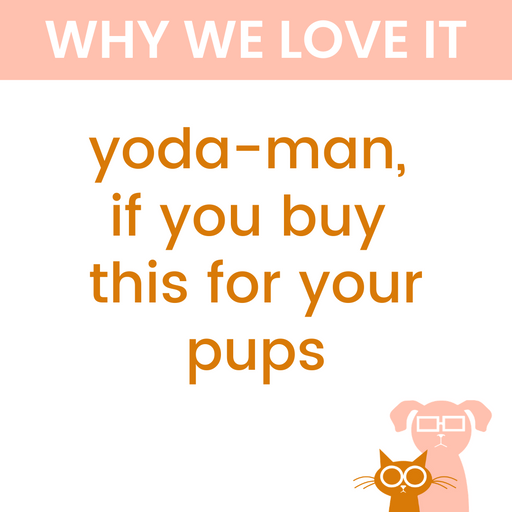 yoda-man, if you buy this for your pups