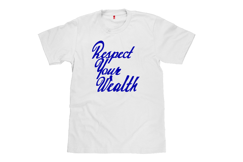Respect Your Wealth T-shirt