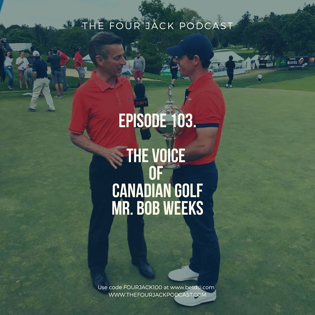Episode 103. The Voice of Canadian Golf, Mr. Bob Weeks