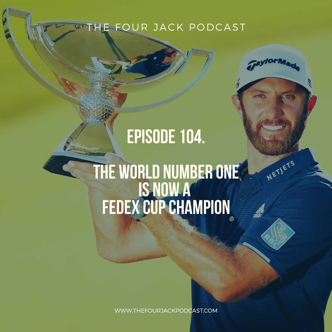 Episode 104. The World Number One is Now a Fedex Cup Champion.