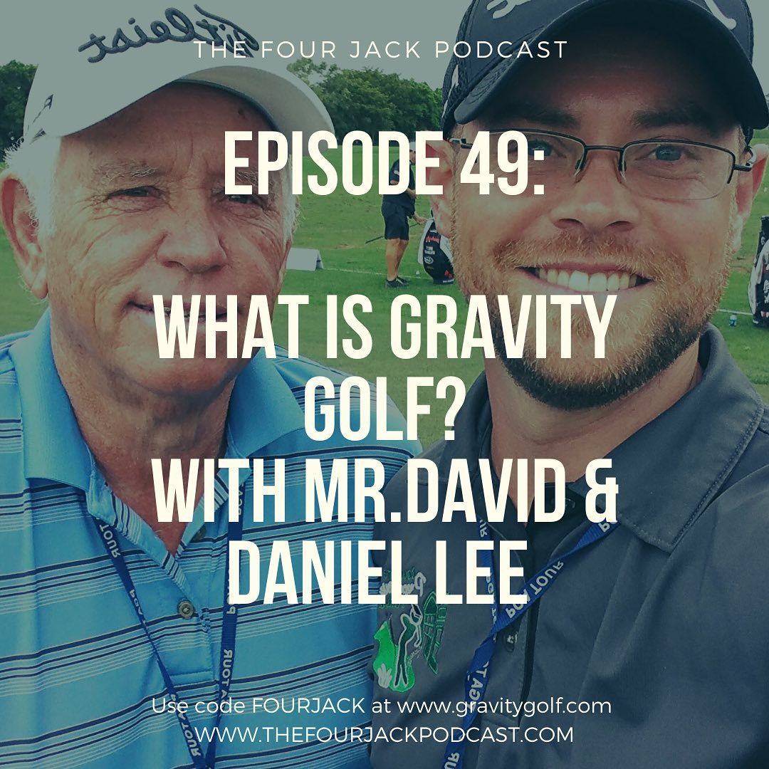 Episode 49 - Mr. David and Daniel Lee - Gravity Golf - @gravitygolf
