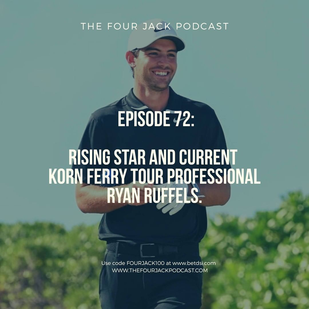 Episode 72. A Star in The Making and Current Korn Ferry Tour Professional - Ryan Ruffels