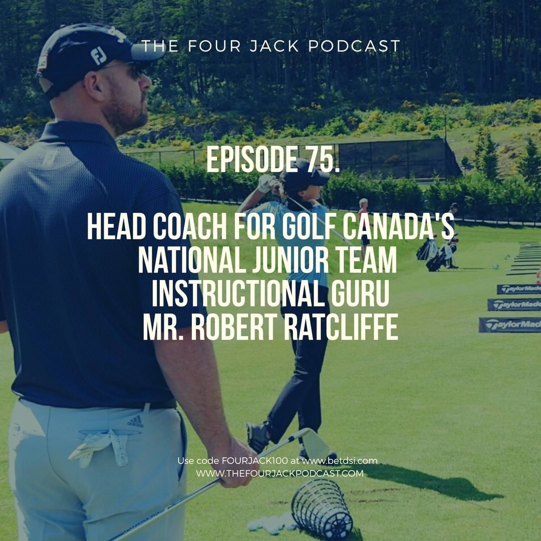 Episode 75. Head Coach of Golf Canada's National Junior Team, Mr. Robert Ratcliffe