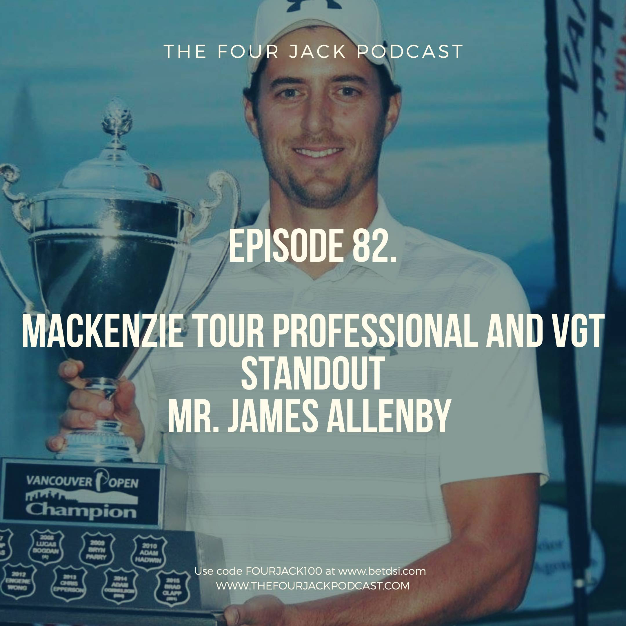 Episode 83. Mackenzie Tour Professional, James Allenby
