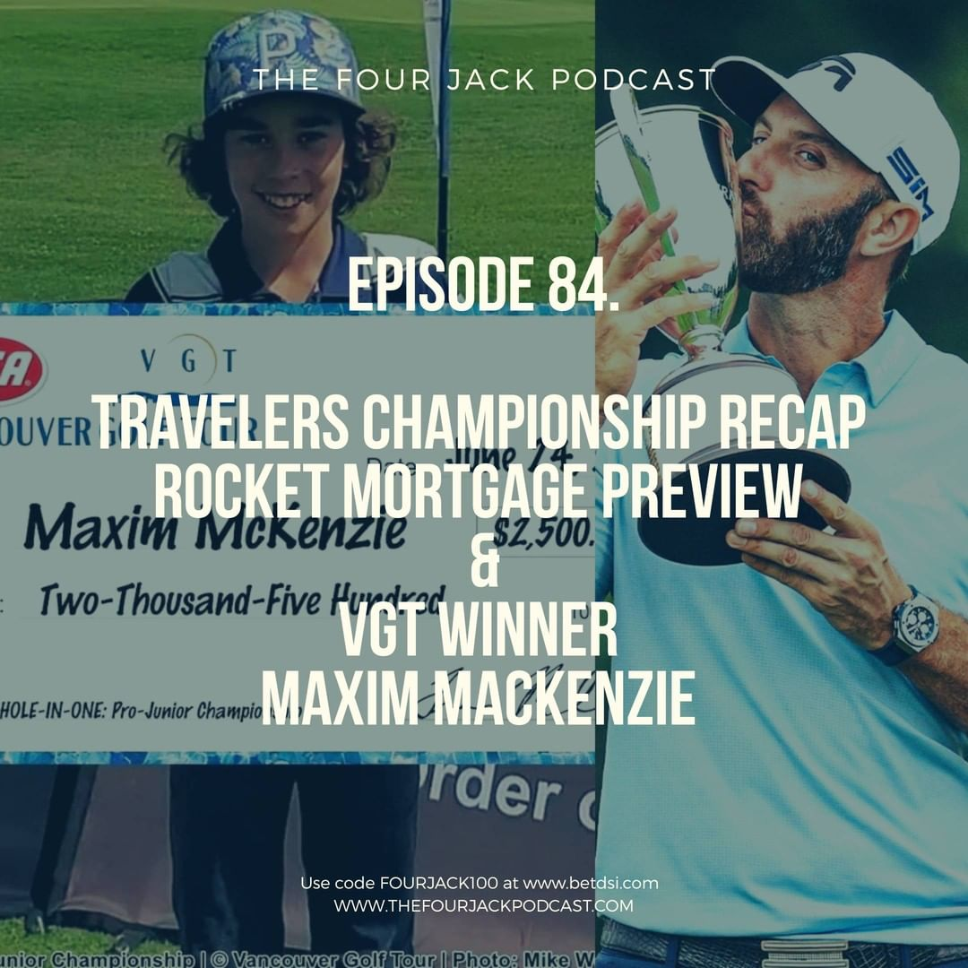 Episode 84. Travelers Recap/Rocket Mortgage Preview And a Chat With a Recent VGT Winner, 12 Year Old-Maxim Mackenzie