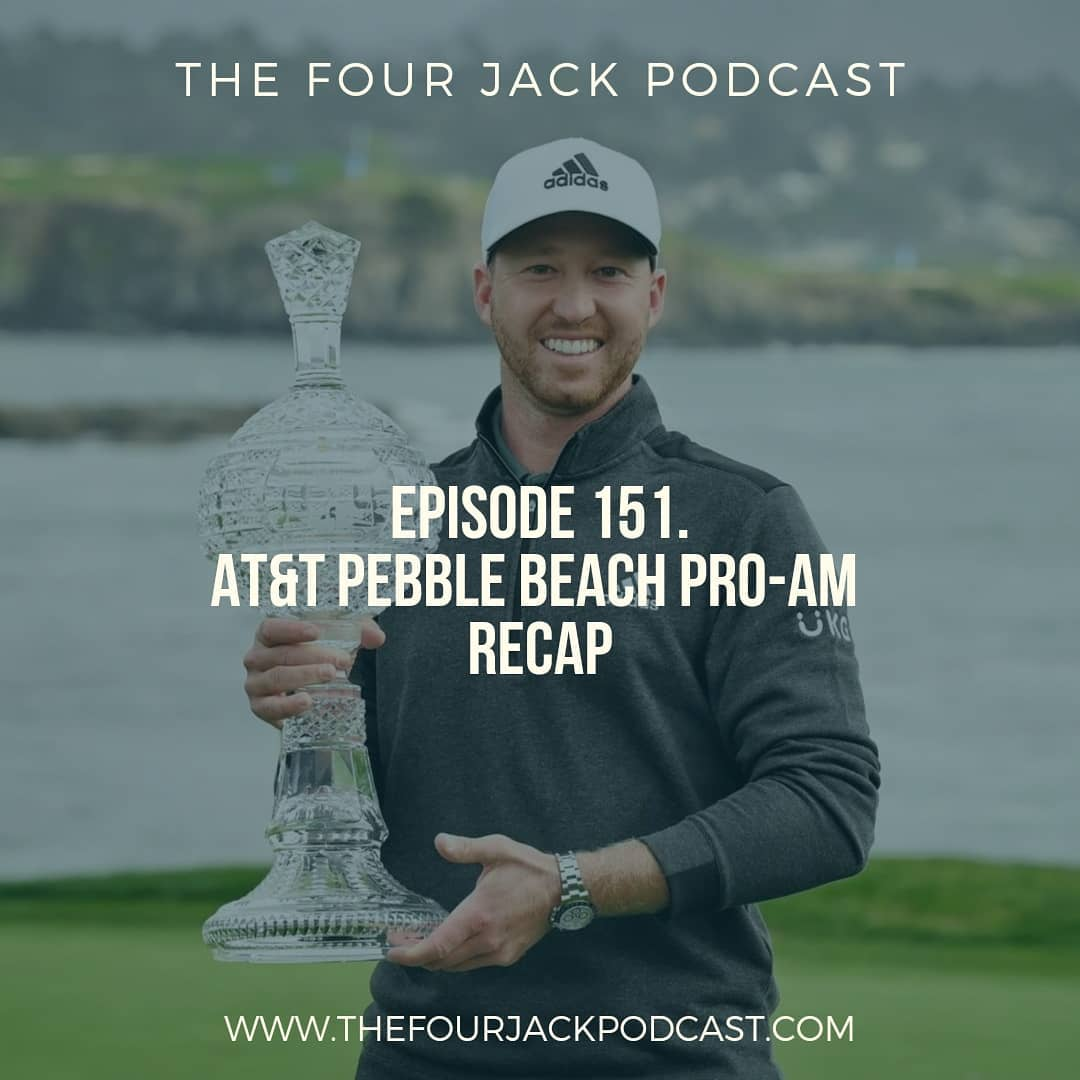 Episode 151. AT&T Pebble Beach Pro-Am Recap