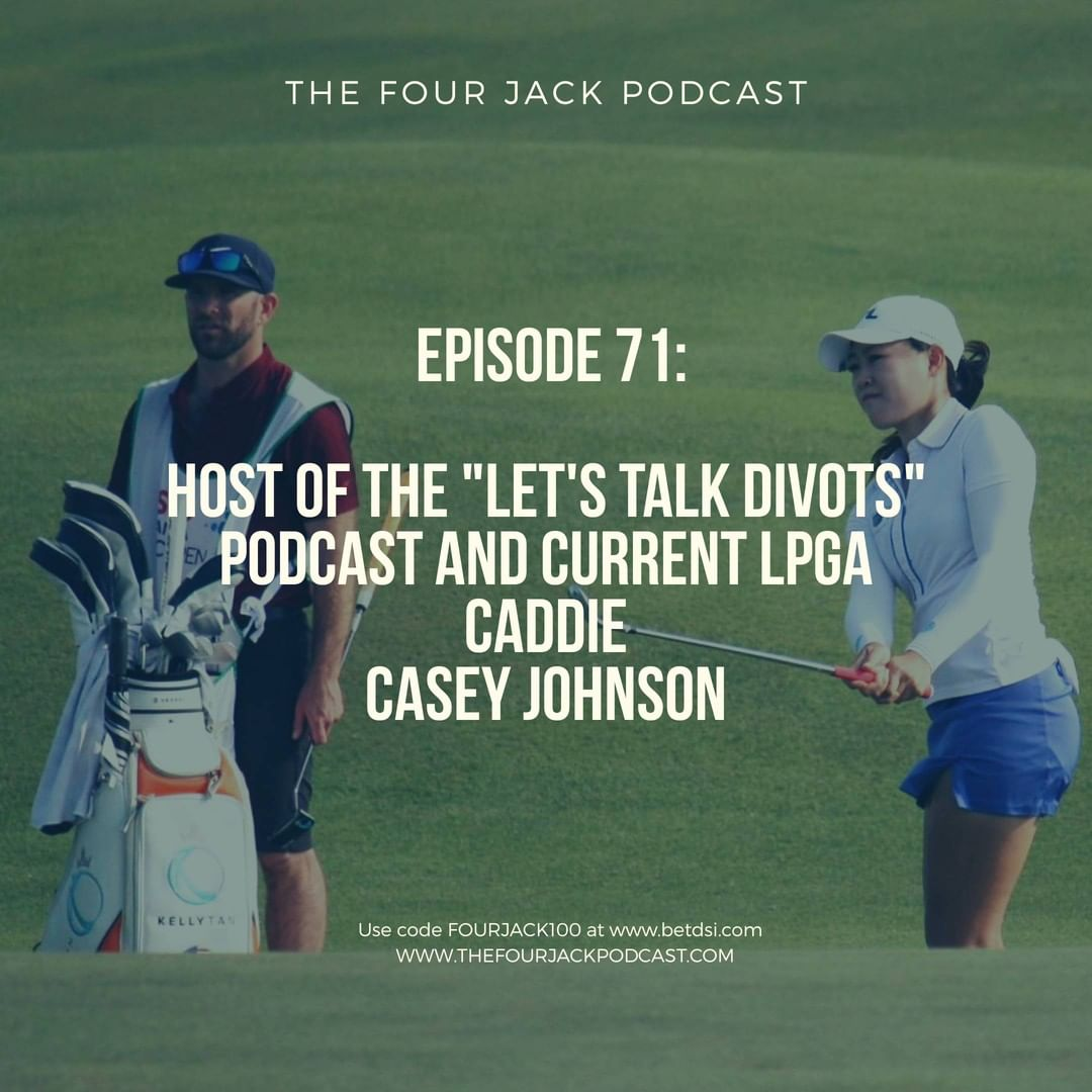 Episode 71. Host of the Let's Talk Divots Podcast and LPGA Caddie, Mr. Casey Johnson
