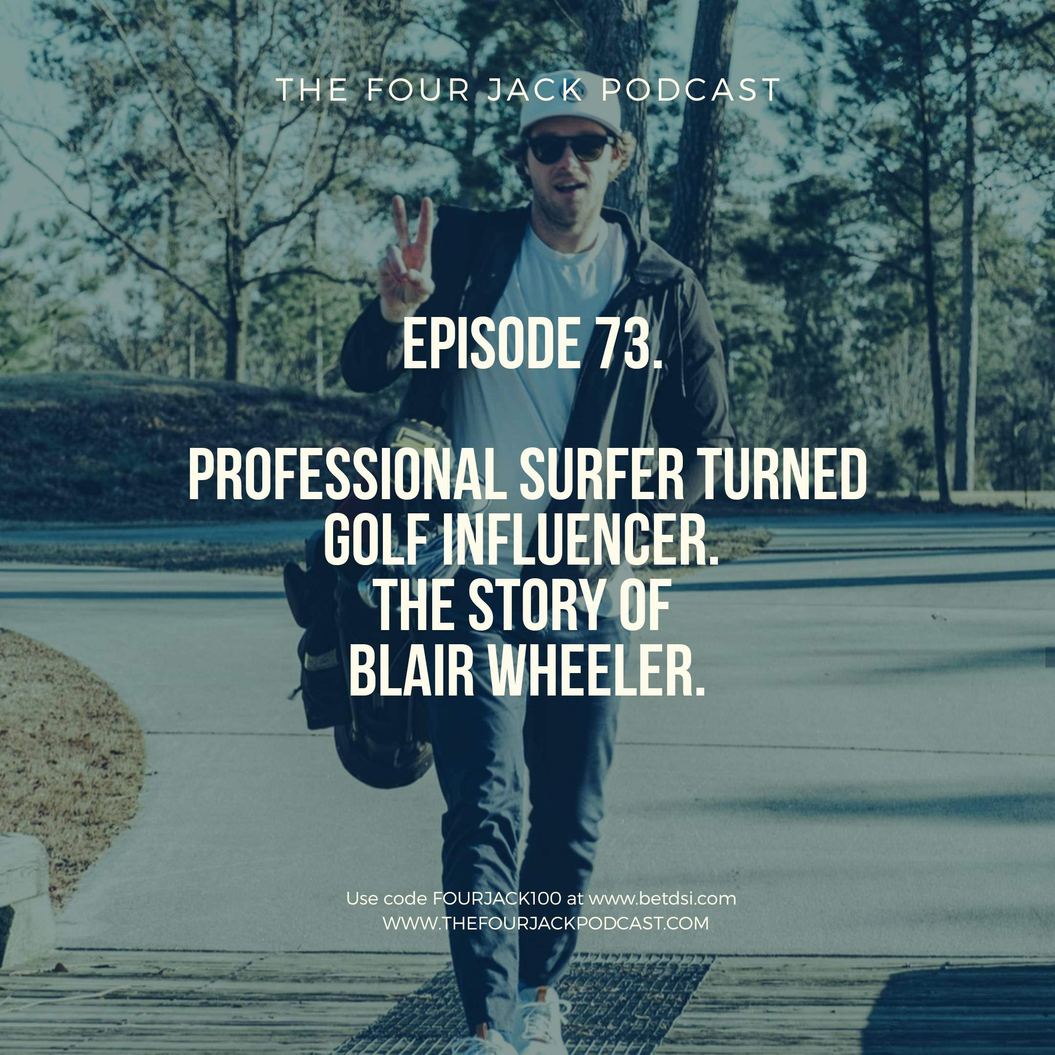 Episode 73. Professional Surfer Turned Golf Influencer. Blair Wheeler
