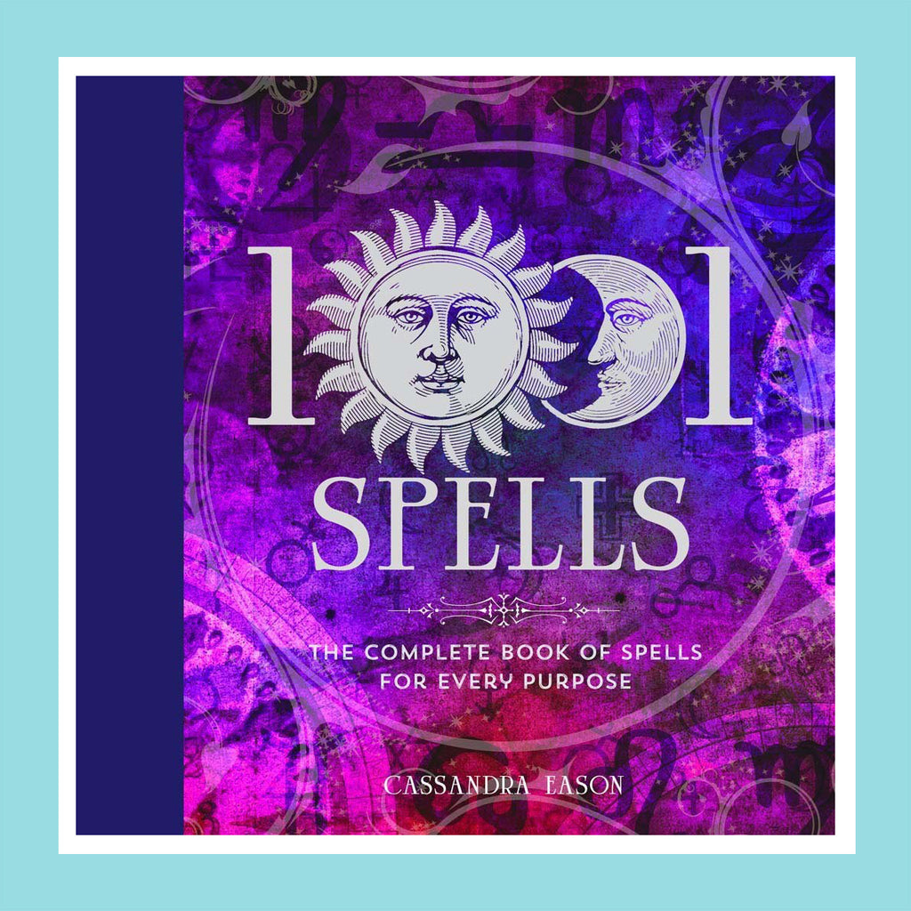 1001 Spells: The Complete Book of Spells for Every Purpose (Hardcover – Illustrated) by Cassandra Eason