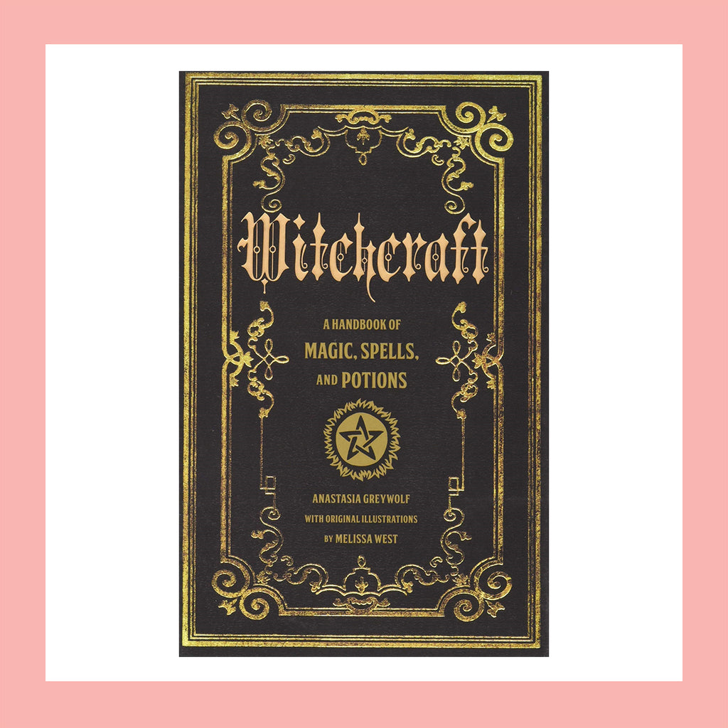 Witchcraft: A Handbook of Magic Spells and Potions (Hardcover) by Anastasia Greywolf