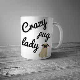 Crazy Pug Lady Ceramic Mug 15 oz