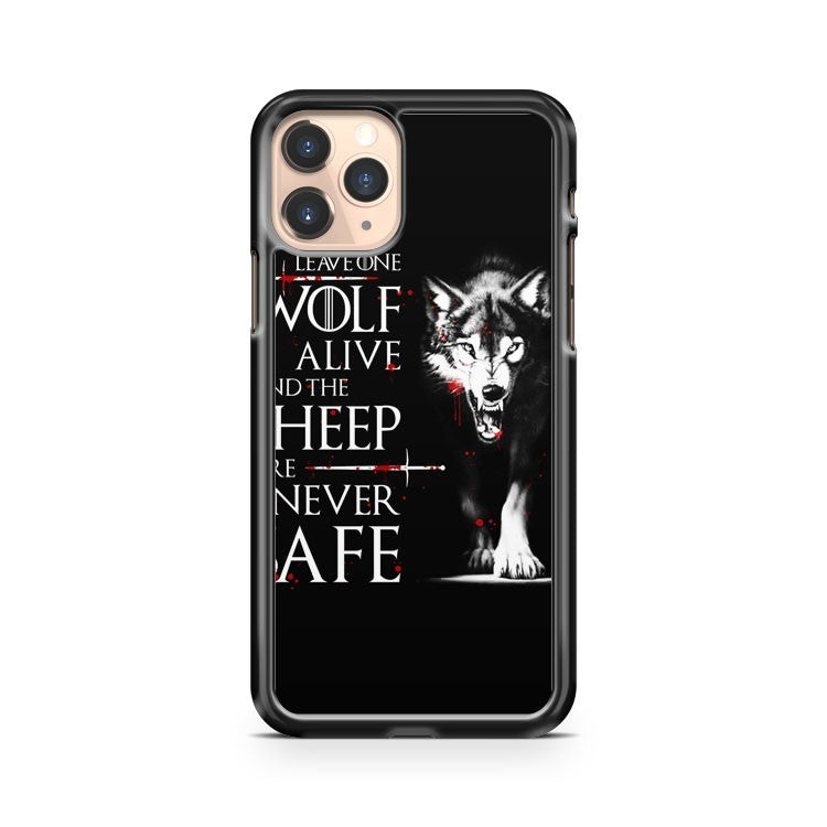 Leave One Wolf Alive Arya Game Of Thrones Stark Quote iPhone 11 Pro Case Cover