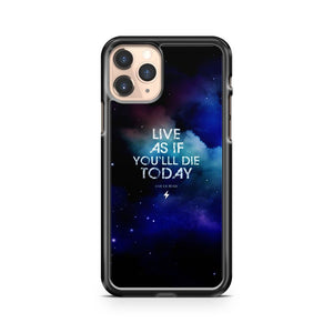 Live As If You Die Today Quote iPhone 11 Pro Case Cover
