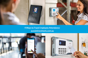 4 Ways to Track Employee Attendance with Aussie Time Sheets