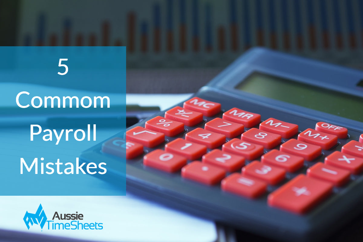 Five Common Mistakes Employers are Making with Payroll