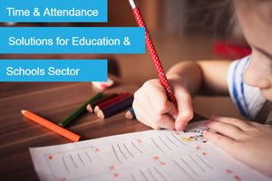 How to Choose the Right Time and Attendance Solution for the Education and Schools Sector