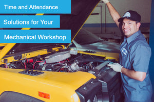 How to Choose the Right Time and Attendance Solution for Your Mechanical Workshop