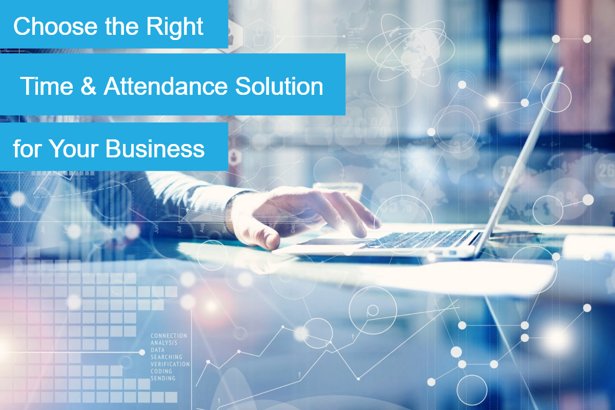How to Choose the Right Time and Attendance Solution for Your Business