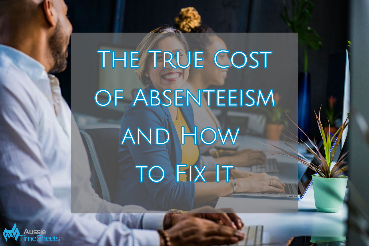 The True Cost of Absenteeism and How to Fix It